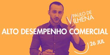 Alto Desempenho Comercial com Paulo de Vilhena