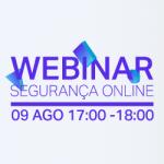 Webinar - Segurança Online